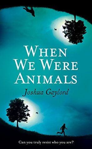 When We Were Animals by Joshua Gaylord