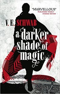 A Darker Shade of Magic by VE Schwab